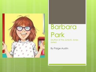 Barbara Park (Author of the  Junie  B. Jones series)