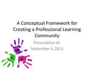 A Conceptual Framework for Creating a Professional Learning Community