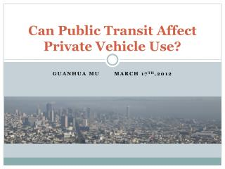 Can Public Transit Affect Private Vehicle Use?