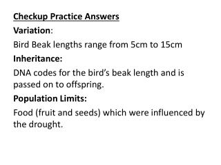 Checkup Practice Answers Variation : Bird Beak lengths range from 5cm to 15cm Inheritance: