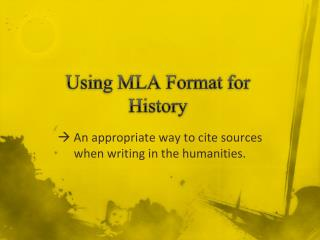 Using MLA Format  for History