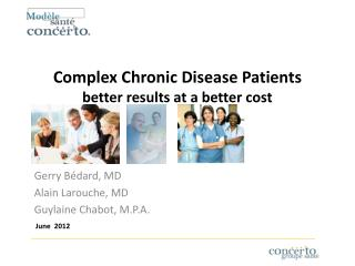 Complex Chronic Disease Patients better results at a better cost