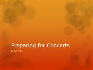 Preparing for Concerts