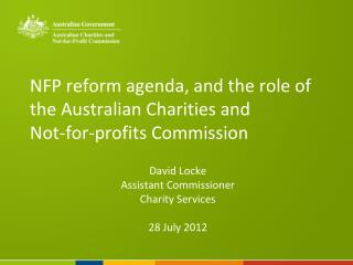 NFP reform agenda, and the role of the Australian Charities and  Not-for-profits Commission