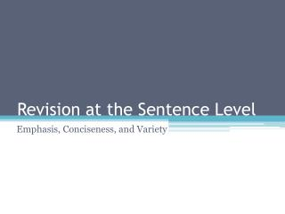 Revision at the Sentence Level