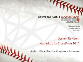 System Reviews:  A checkup for SharePoint 2010