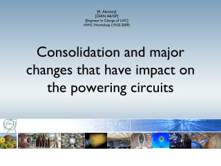 Consolidation and major changes that have impact on the powering circuits