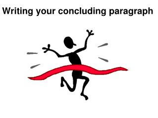 Writing your concluding paragraph