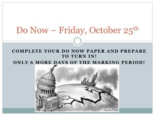 Do Now –  Friday, October 25 th