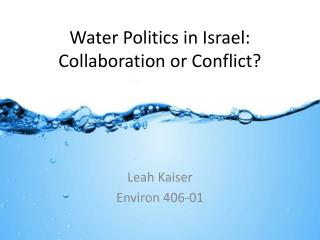 Water Politics in Israel: Collaboration or Conflict?