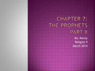 Chapter 7:  The Prophets Part II