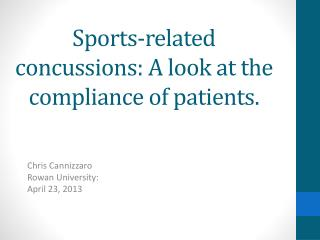 Sports-related concussions: A look at the compliance of patients.