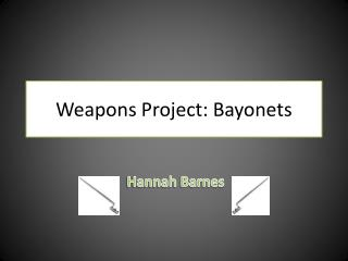 Weapons Project: Bayonets