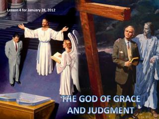 THE GOD OF GRACE AND JUDGMENT