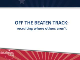 OFF  THE BEATEN TRACK:  recruiting  where others aren't