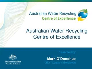 Australian Water Recycling  Centre of Excellence
