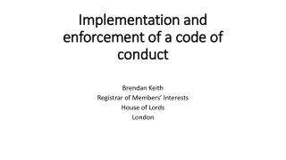 Implementation and enforcement of a code of conduct