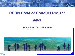 CERN Code of Conduct Project BEMB  P. Collier - 21 June 2010