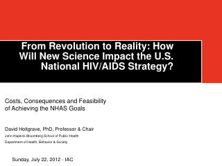 From Revolution to Reality: How Will New Science Impact the U.S. National HIV/AIDS Strategy?