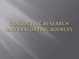 Conducting Research and Evaluating Sources