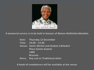 A memorial service  is to be held  in  honour  of Nelson  Rolihlahla  Mandela