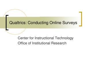 Qualtrics : Conducting Online Surveys