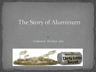 The Story of Aluminum