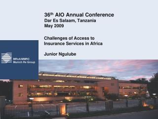 36 th AIO Annual Conference Dar Es Salaam, Tanzania May 2009