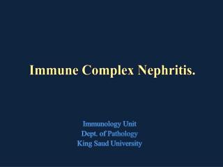Immune Complex Nephritis.