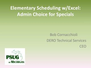 Elementary Scheduling w/Excel: Admin Choice for Specials