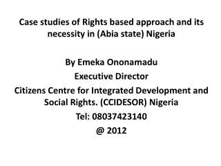 Case studies of Rights based approach and its necessity in (Abia state) Nigeria