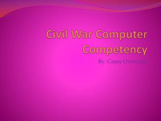 Civil War Computer Competency