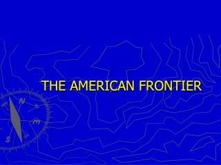 THE AMERICAN FRONTIER