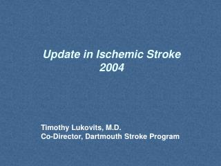 Update in Ischemic Stroke 2004