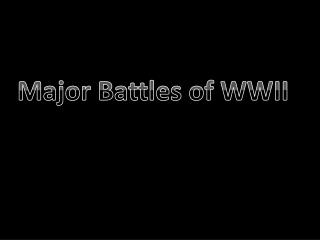 Major Battles of WWII