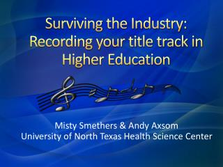Surviving the Industry: Recording your title track in Higher  Education