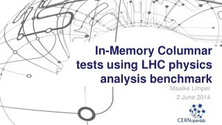 In-Memory Columnar tests using LHC physics analysis benchmark