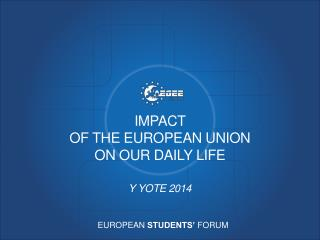 IMPACT  OF  THE EUROPEAN UNION  ON  our DAILY LIFE