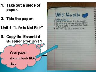 "Take out a piece of paper. Title the paper:   Unit 1: ""Life is Not Fair"""