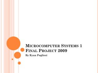 Microcomputer Systems 1 Final Project 2009