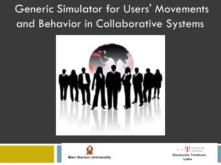 Generic  Simulator for Users' Movements and Behavior in Collaborative Systems