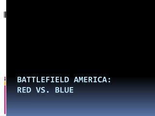 Battlefield America: Red vs. Blue