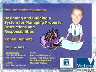 PhD Confirmation Presentation Designing and Building a  System for Managing Property  Restrictions and  Responsibilities