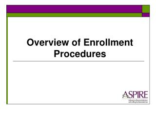 Overview of Enrollment Procedures