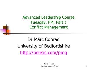 Advanced Leadership Course  Tuesday, PM, Part 1 Conflict Management