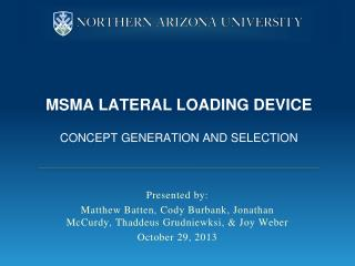 MSMA Lateral Loading Device Concept Generation and Selection