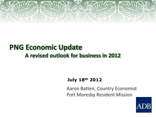 PNG Economic Update  	A revised outlook for business in 2012