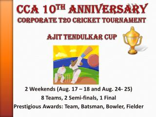 CCA 10 th  Anniversary Corporate T20 Cricket Tournament Ajit  Tendulkar Cup