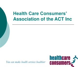 Health Care Consumers' Association of the ACT Inc