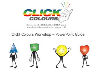 Click!  Colours Workshop  – PowerPoint Guide